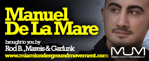 M.U.M & Hotfingers presente: Miami Sessions with Manuel De La Mare - Episode 179