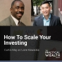 Artwork for How to Scale Your Investing with Lane Kawaoka - Episode 131