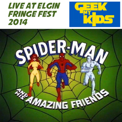Geek My Kids LIVE at Elgin Fringe Festival 2014