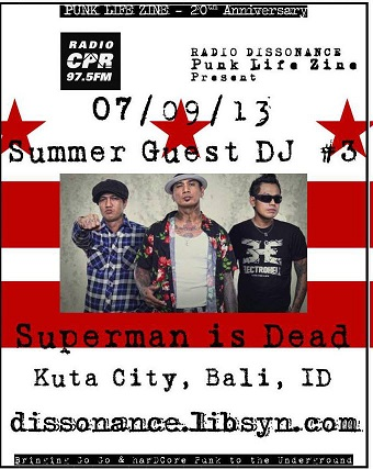 07-09-13 Guest Dj's Superman is Dead (Bali, Indonesia) with Punk Life Zine