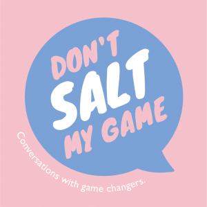 Don't Salt My Game   With Laura Thomas, PhD