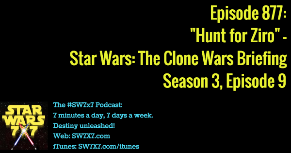 "877: ""Hunt for Ziro"" - Clone Wars Briefing, Season 3, Episode 9"