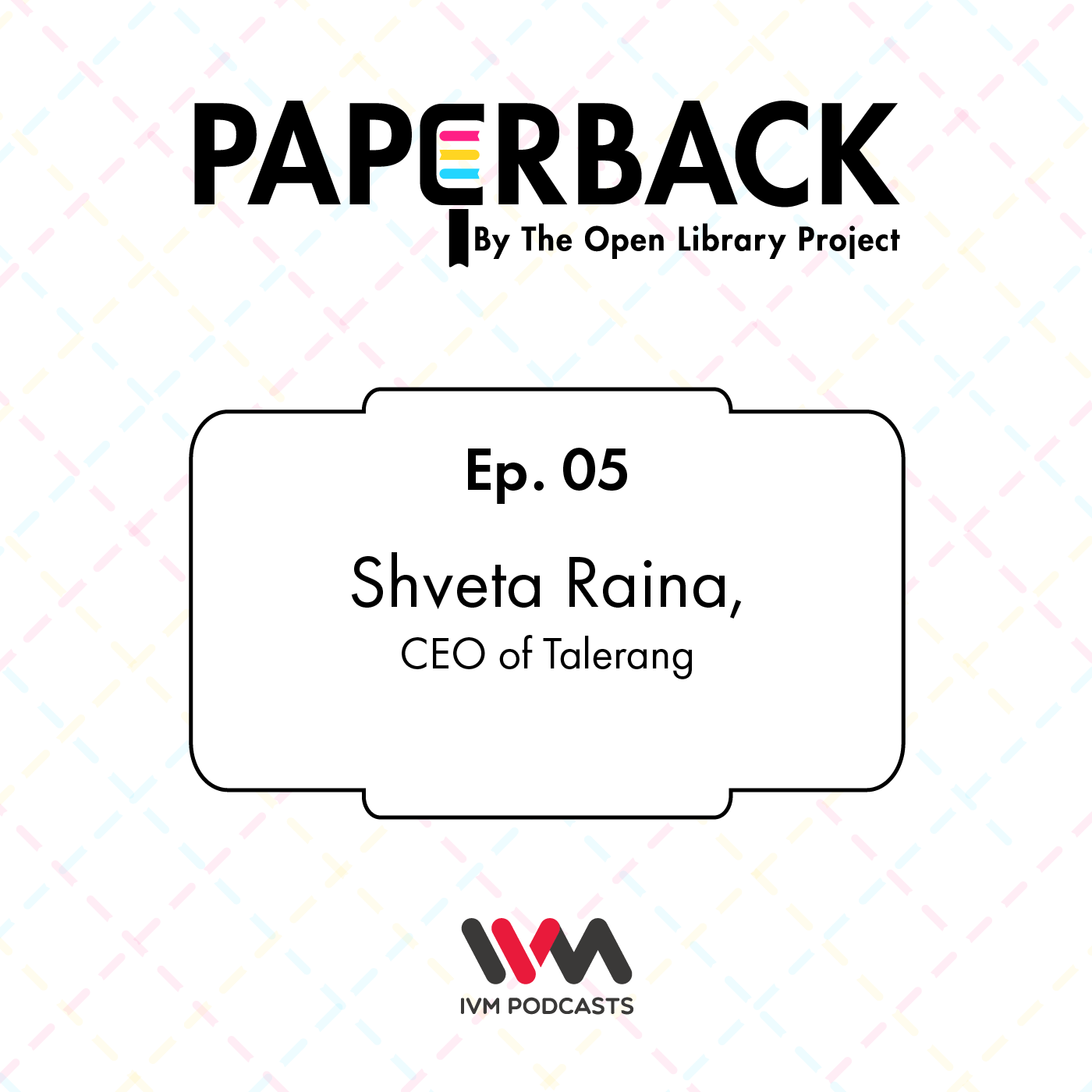 Ep. 05: Shveta Raina