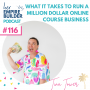 Artwork for Ep116 What it takes to run a million dollar online course business