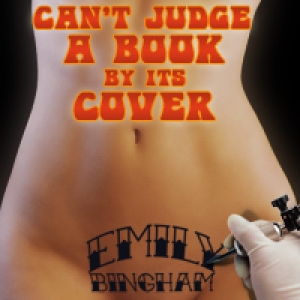 Can't Judge A Book By Its Cover by Emily Bingham