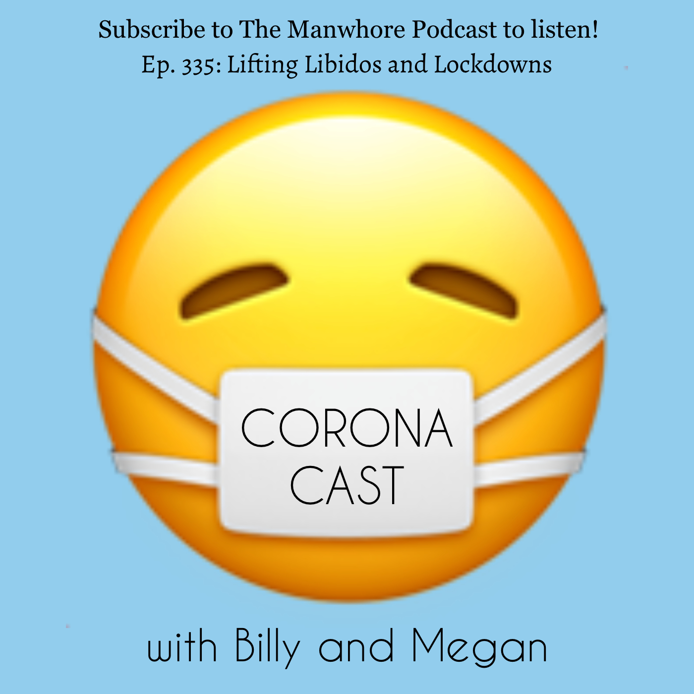 The Manwhore Podcast: A Sex-Positive Quest - Ep. 335: Corona Cast Part 13 - Lifting Libidos and Lockdowns