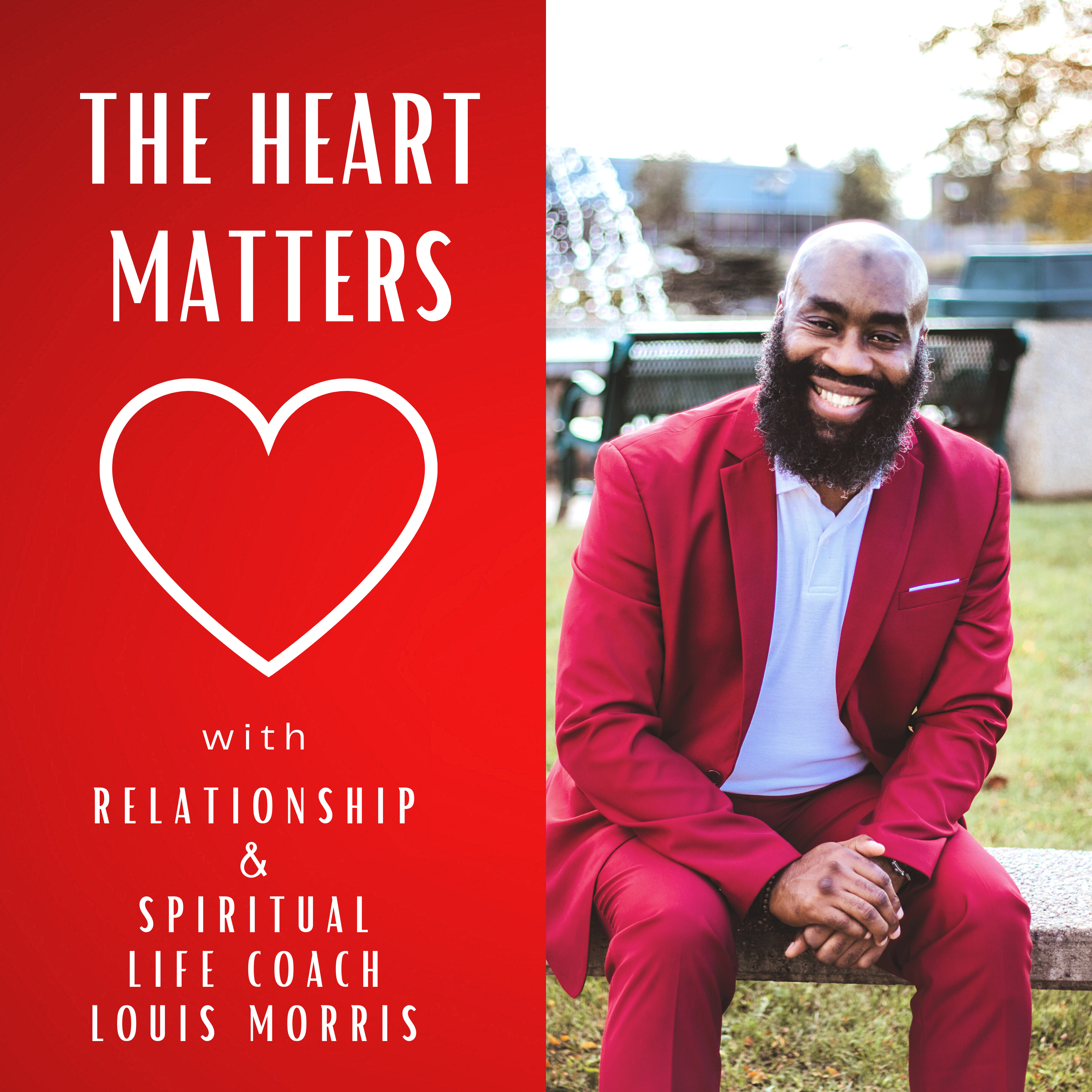 The Heart Matters with Life Coach Louis Morris show art