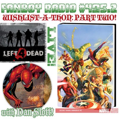 Fanboy Radio #495.2 - WISH-LIST-A-THON '08: Part 2