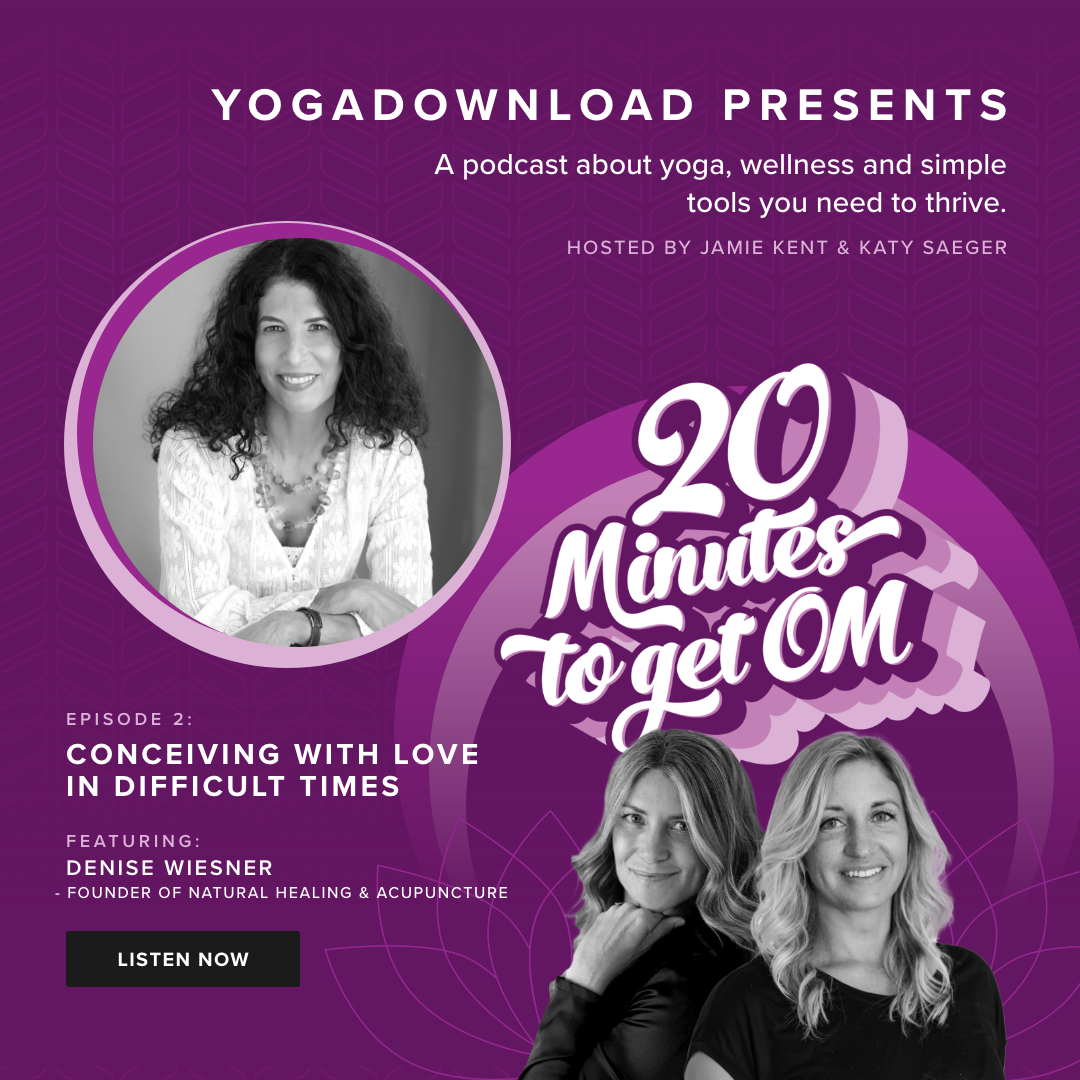 20 Minutes to Get Om - Episode 2: Conceiving with love in difficult times