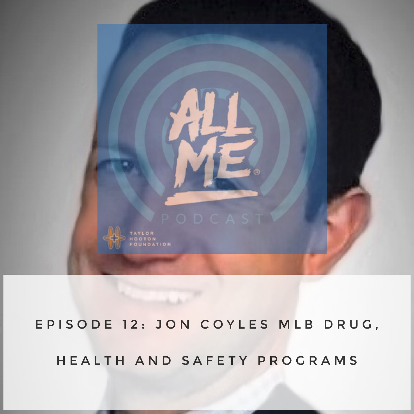 Episode 12: MLB's Drug, Health & Safety Programs - Jon Coyles