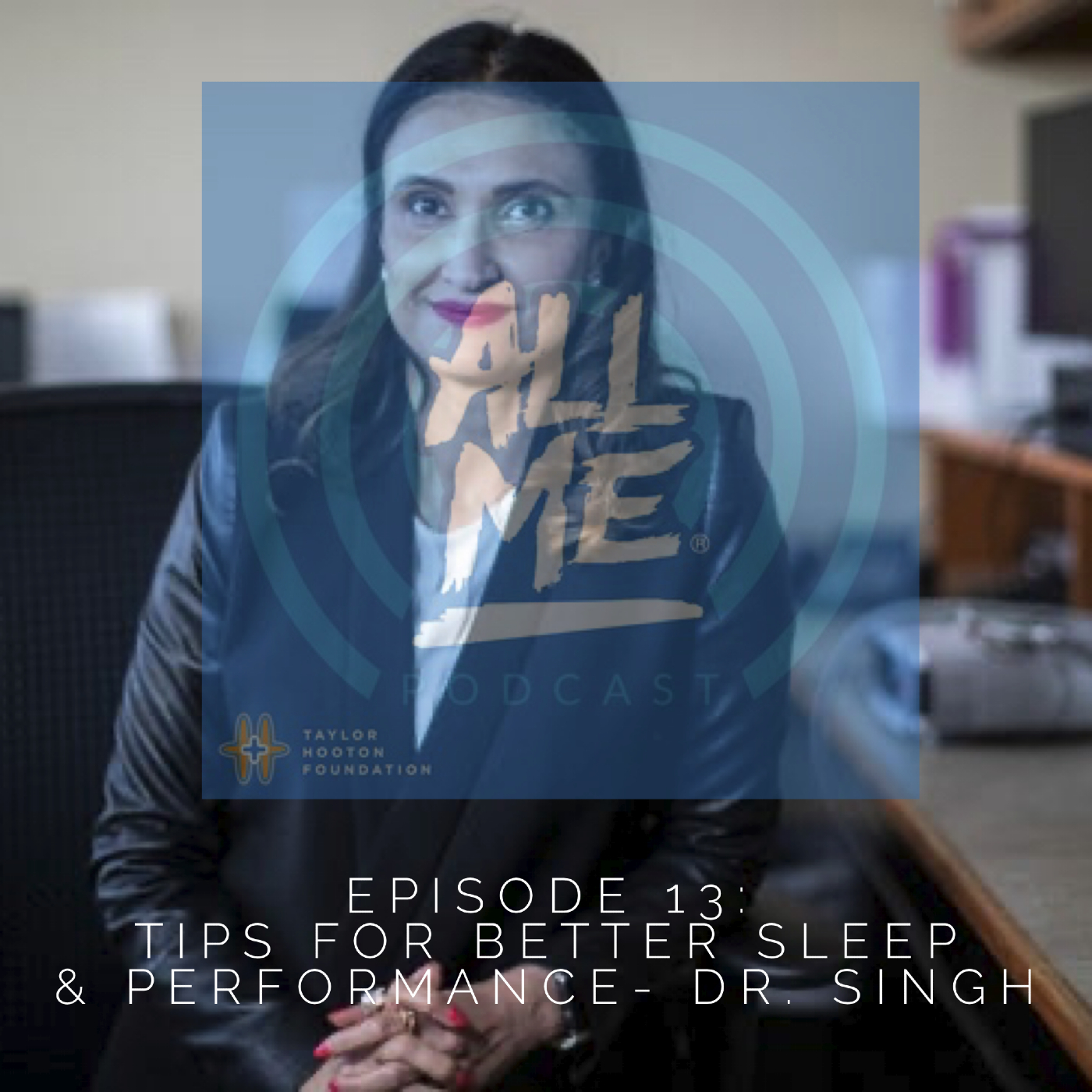 Episode 13: Tips for Better Sleep & Performance - Dr. Singh