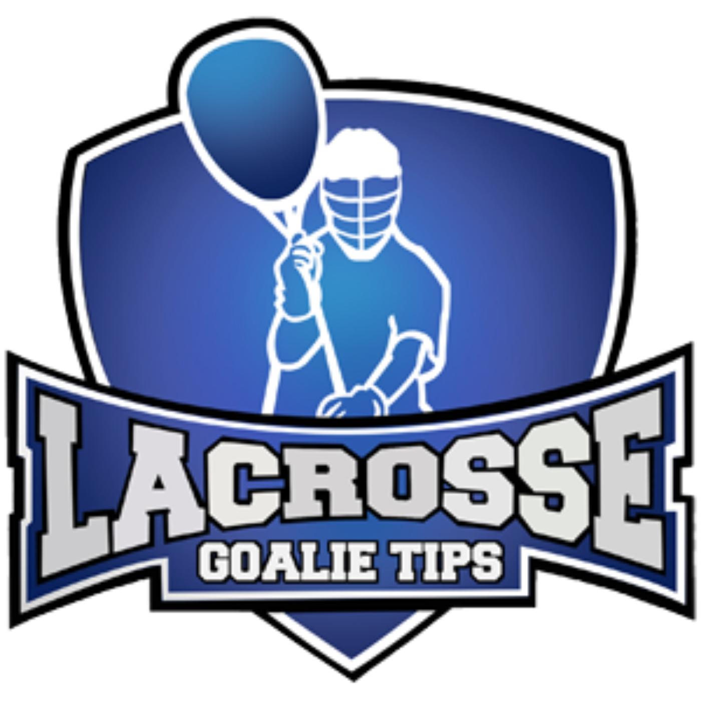 LacrosseGoalieTips.com Podcast show art