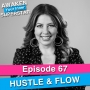 Artwork for 67 Hustle & Flow - 9 Influential Practices to Enroll Others Into Your Mission, Message, Perspectives & Programs