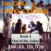 Cover for 'The Guild of the Cowry Catchers, Book 4: Out of the Ashes'