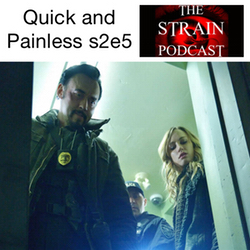 s2e5 Quick and Painless - The Strain Podcast