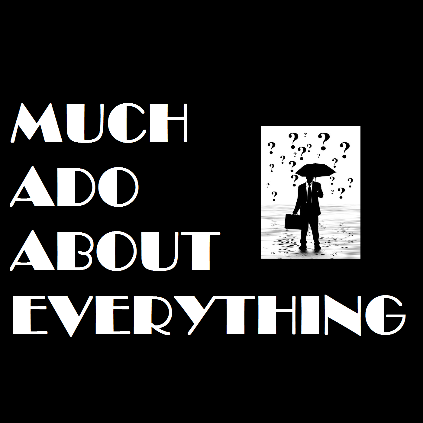Much Ado About Everything show art