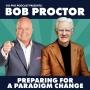 Artwork for Bob Proctor: Preparing for a Paradigm Change