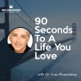 Artwork for 90 Seconds to a Life You Love with Dr. Joan Rosenberg - Episode 24