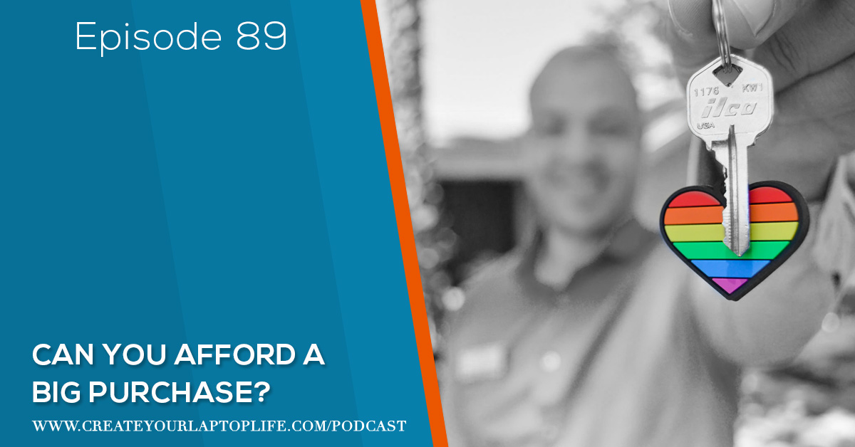 Episode 89: Can You Afford A Big Purchase?