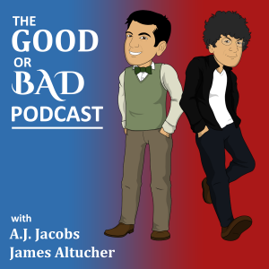 The Good or Bad Podcast