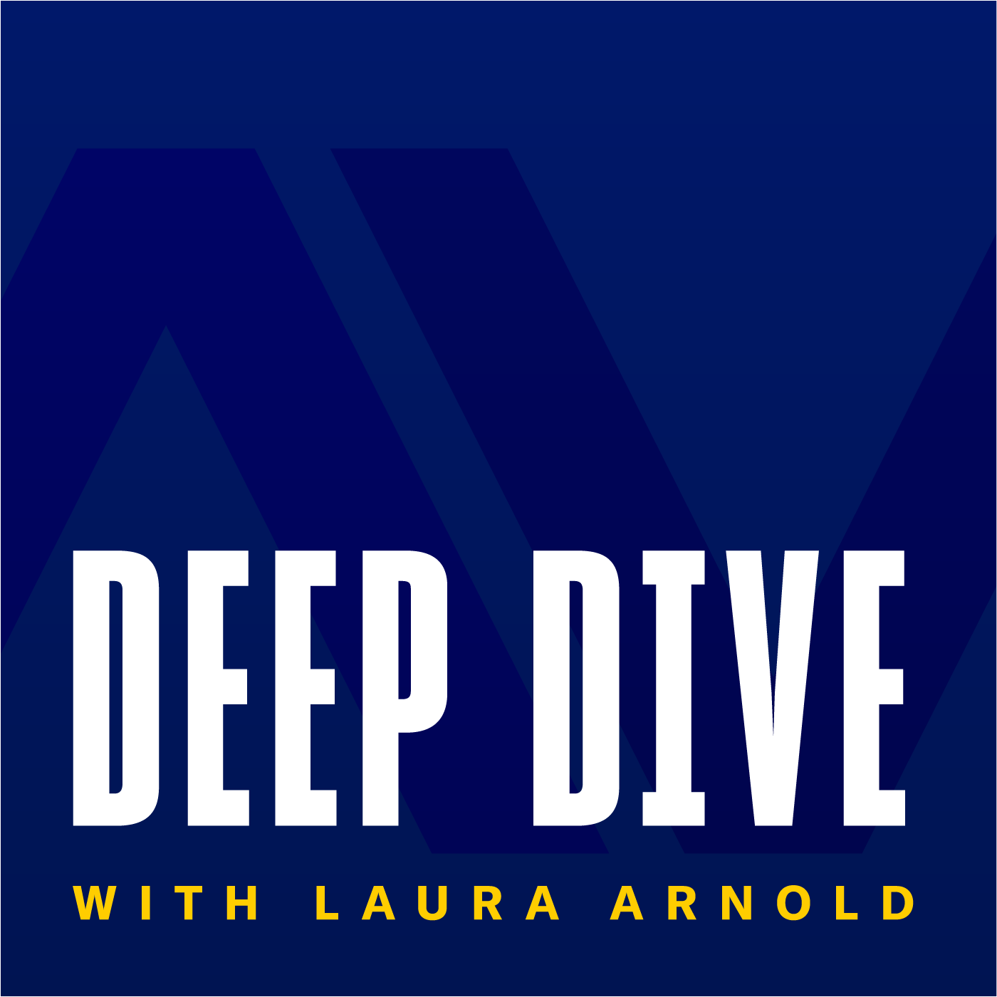 Deep Dive with Laura Arnold show art