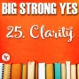 Artwork for Big Strong Yes #25. Clarity