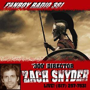 Fanboy Radio #381 - Zack Snyder LIVE