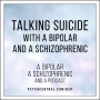 Artwork for Talking Suicide with a Bipolar and a Schizophrenic