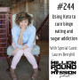 Artwork for 244 Lauren Berryhill: Using Keto to cure binge eating and sugar addiction