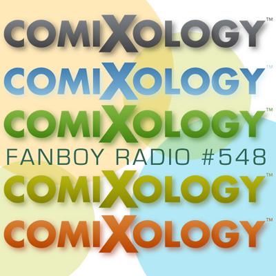 Fanboy Radio #548 - comiXology