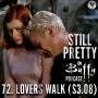 Artwork for Still Pretty #72. Lovers Walk. (S3.08)