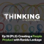 Artwork for Creating a People Product ft. Ranidu Lankage    Episode 19 (pt. 2)