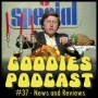 Artwork for Goodies Podcast 37 - news and reviews