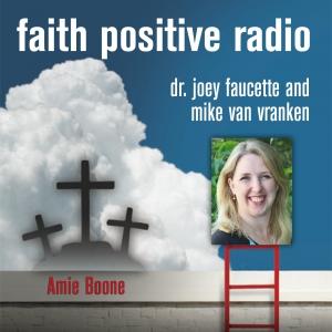 Faith Positive Radio: Amie Boone