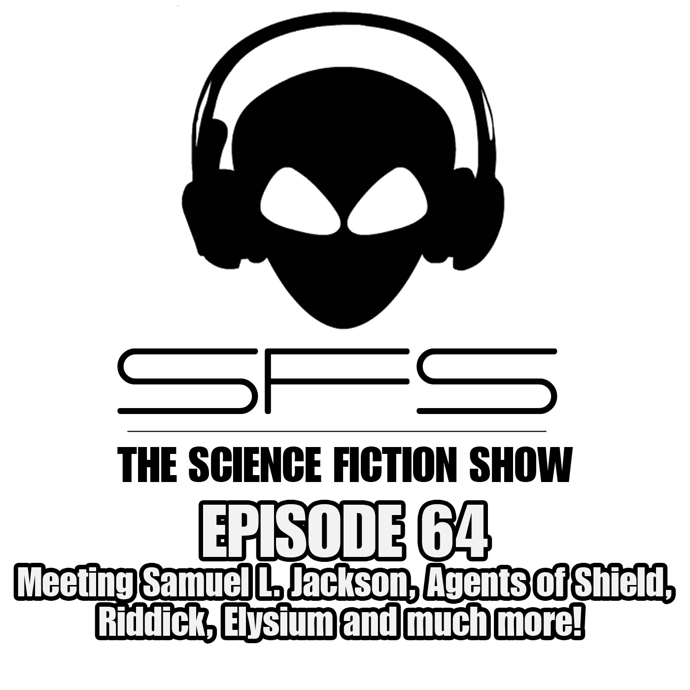 Episode 64: Meeting Samuel L. Jackson & Agents of SHIELD review