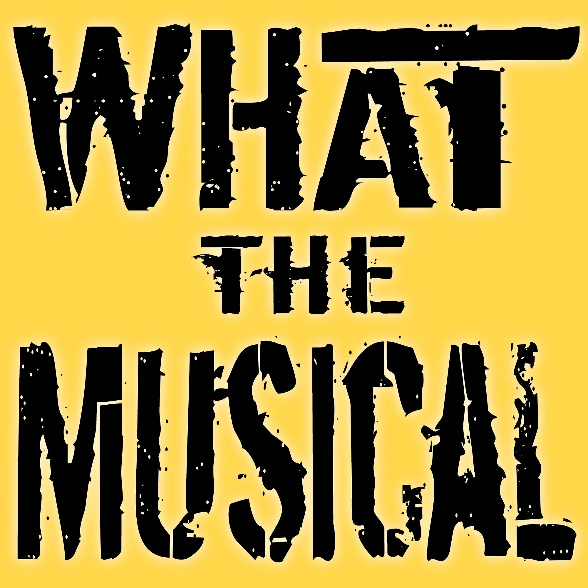 What The Musical show art
