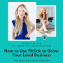 Artwork for How To Use TikTok To Grow Your Local Business With Rachel Pedersen