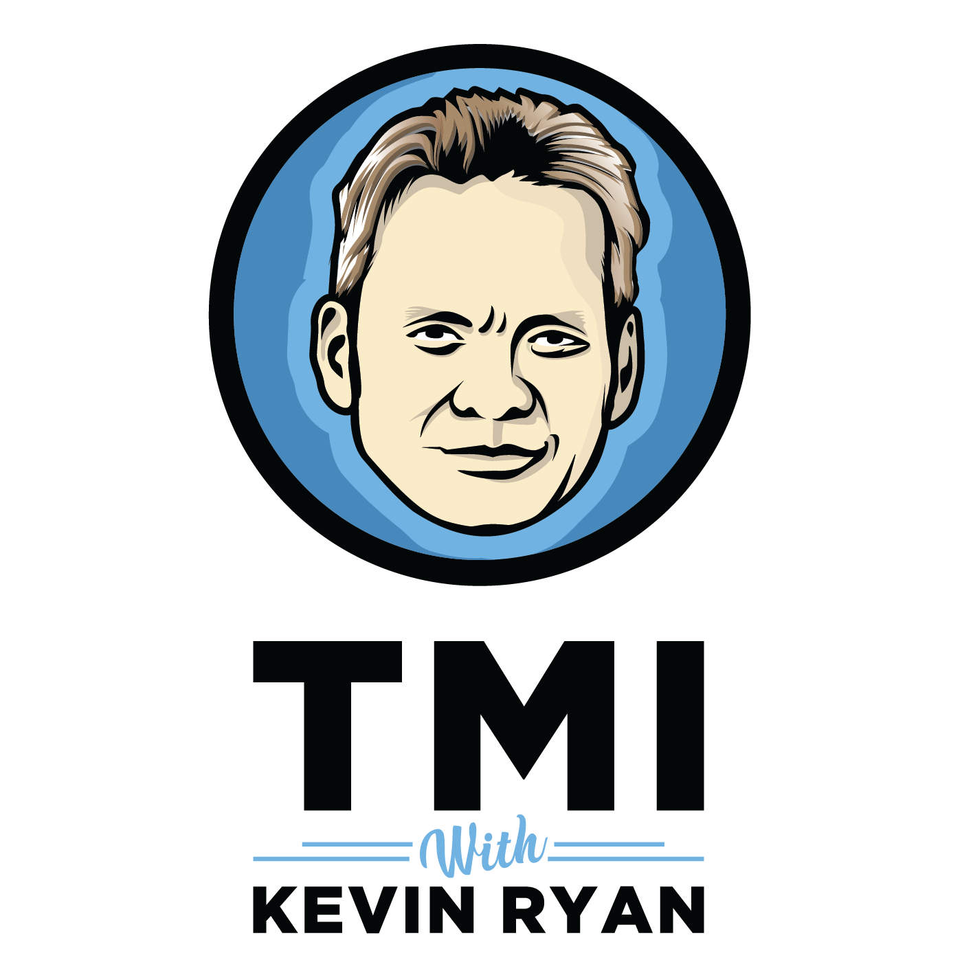 TMI with Kevin Ryan show art
