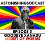Artwork for Episode 5 - Goodbye Xanadu feat. Diet of Worms