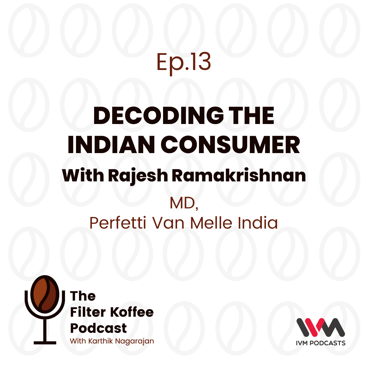 Ep .13: Decoding The Indian Consumer with Rajesh Ramakrishnan