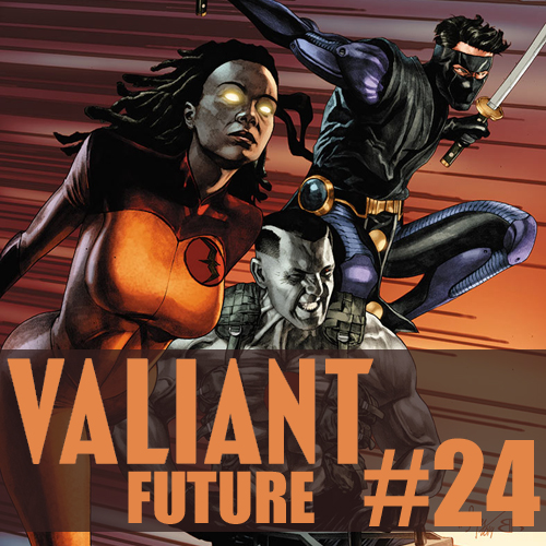 Cultural Wormhole Presents: Valiant Future Episode 24