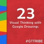 Artwork for Visual Thinking with Google Drawings - GTT023