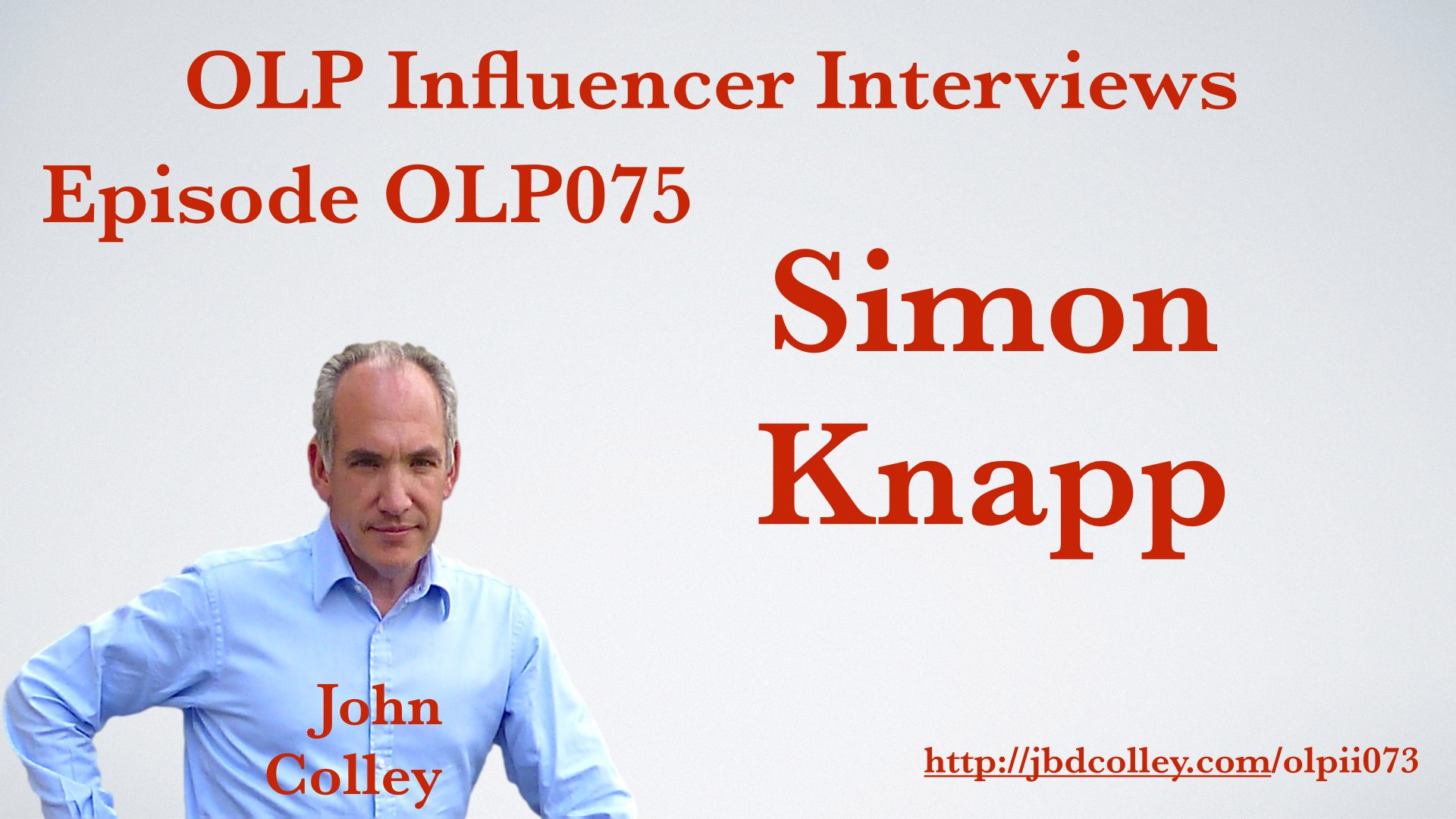 OLPII075 Simon Knapp from the Cherished Ideas Podcast interviews The Six Minute Strategist