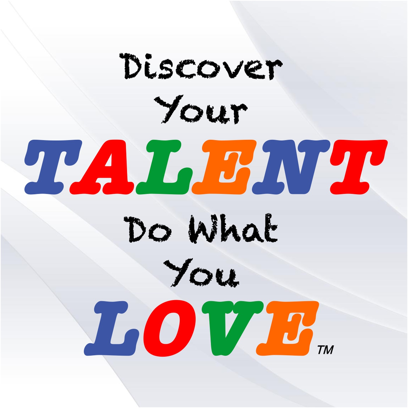 Discover Your Talent–Do What You Love show art