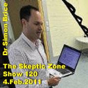 The Skeptic Zone #120 - 4.Feb.2011