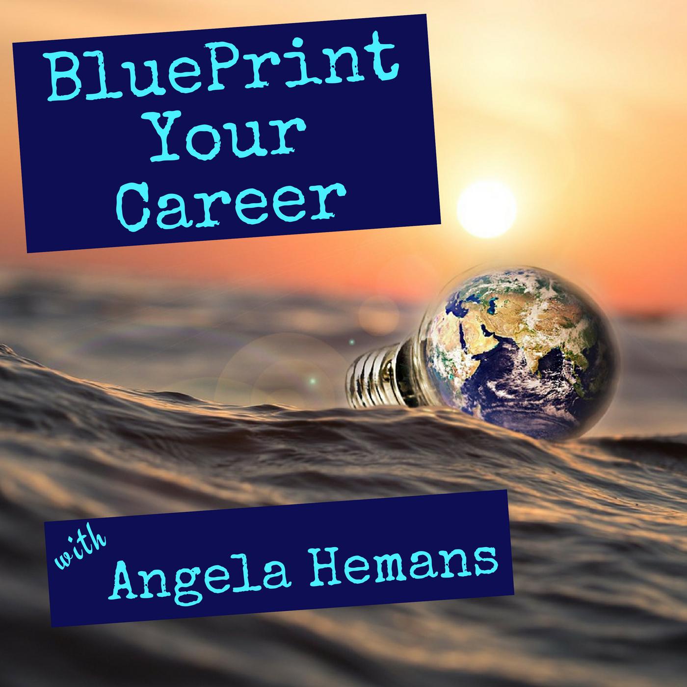 Blueprint Your Career Podcast with Angela Hemans show art