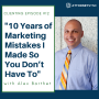 Artwork for Clienting #12: 10 Years of Marketing Mistakes I Made So You Don't Have To w/Alex Barthet