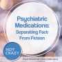 Artwork for Psychiatric Medications: Separating Fact From Fiction