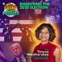 Artwork for Dissecting the 2020 Election w/Tonyaa Weathersbee | The Funky Politics | KUDZUKIAN
