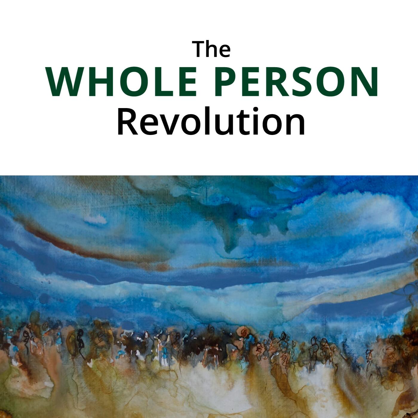 The Whole Person Revolution show art